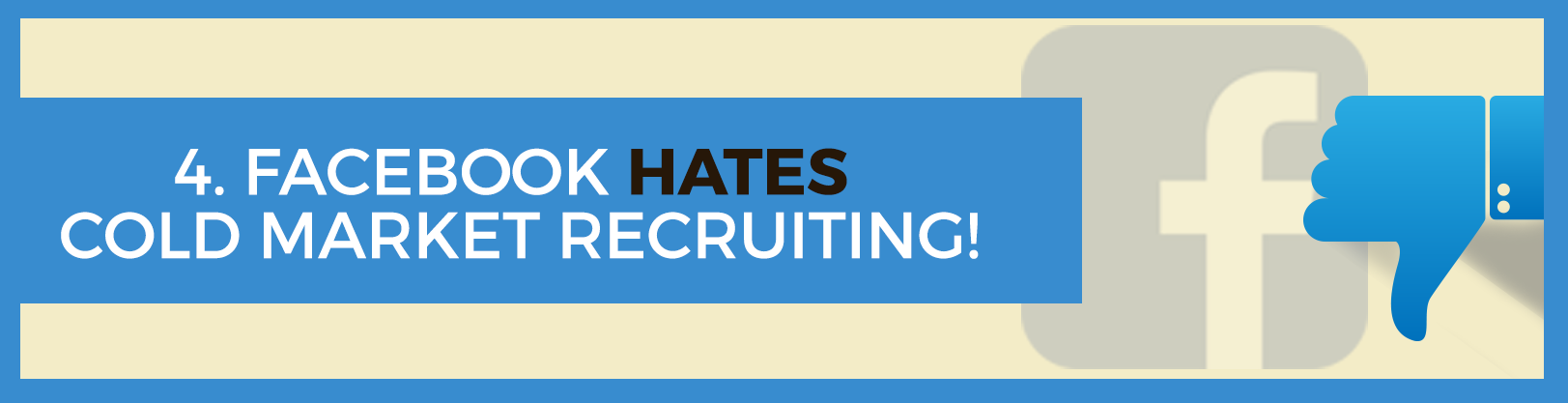 Facebook hates cold market recruiting! - network marketing