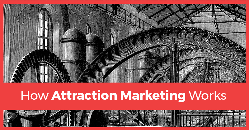 how attraction marketing works