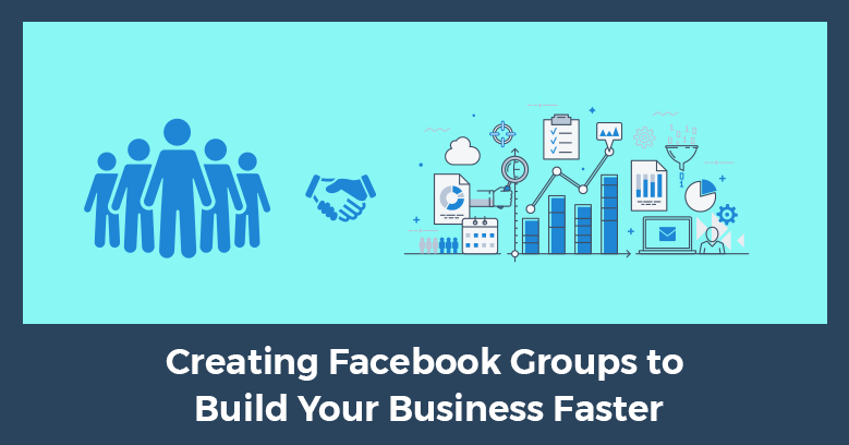creating facebook groups for network marketing builds your business faster